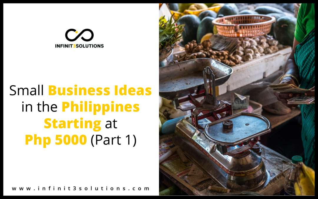 Small Business Ideas In The Philippines Starting At Php 5000 Part 1